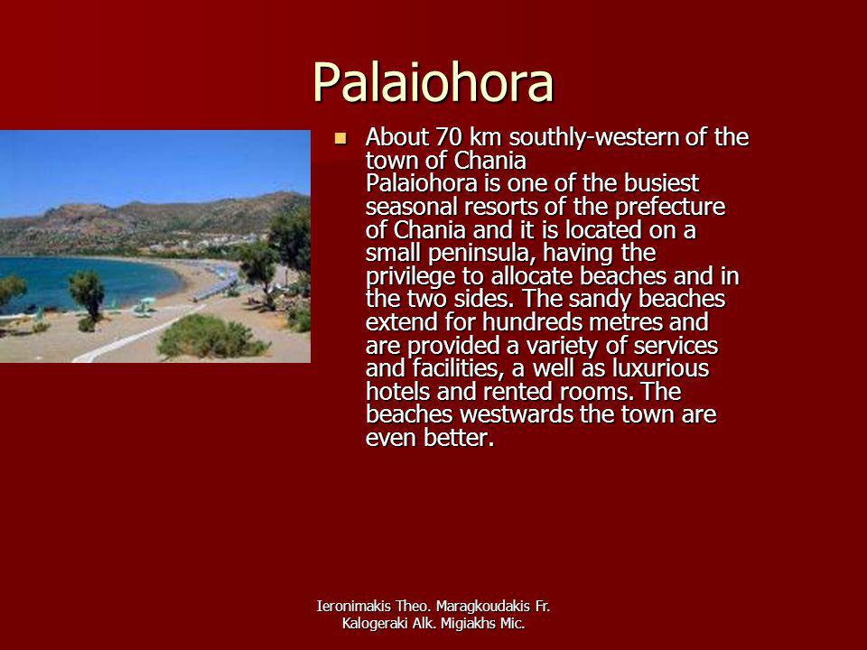 Ieronimakis Theo. Maragkoudakis Fr. Kalogeraki Alk. Migiakhs Mic. Palaiohora About 70 km southly-western of the town of Chania Palaiohora is one of th