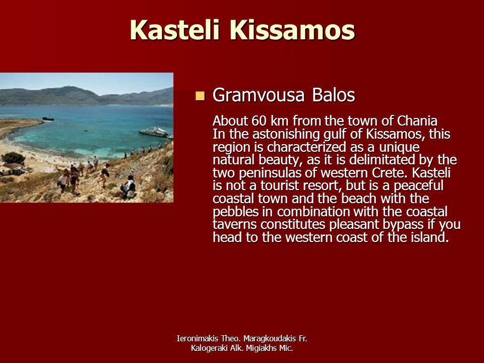 Ieronimakis Theo. Maragkoudakis Fr. Kalogeraki Alk. Migiakhs Mic. Kasteli Kissamos Gramvousa Balos About 60 km from the town of Chania In the astonish