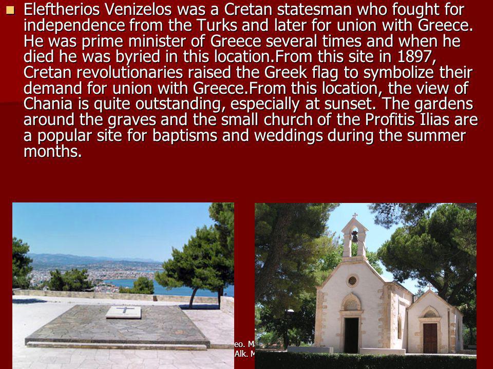 Ieronimakis Theo. Maragkoudakis Fr. Kalogeraki Alk. Migiakhs Mic. Eleftherios Venizelos was a Cretan statesman who fought for independence from the Tu
