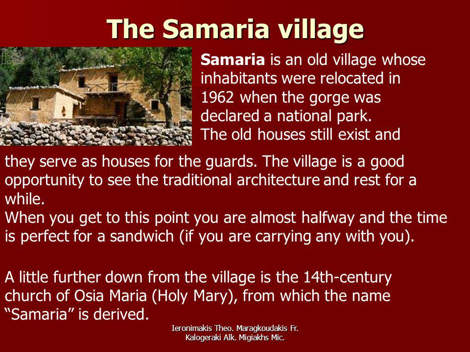 Ieronimakis Theo. Maragkoudakis Fr. Kalogeraki Alk. Migiakhs Mic. The Samaria village A little further down from the village is the 14th-century churc