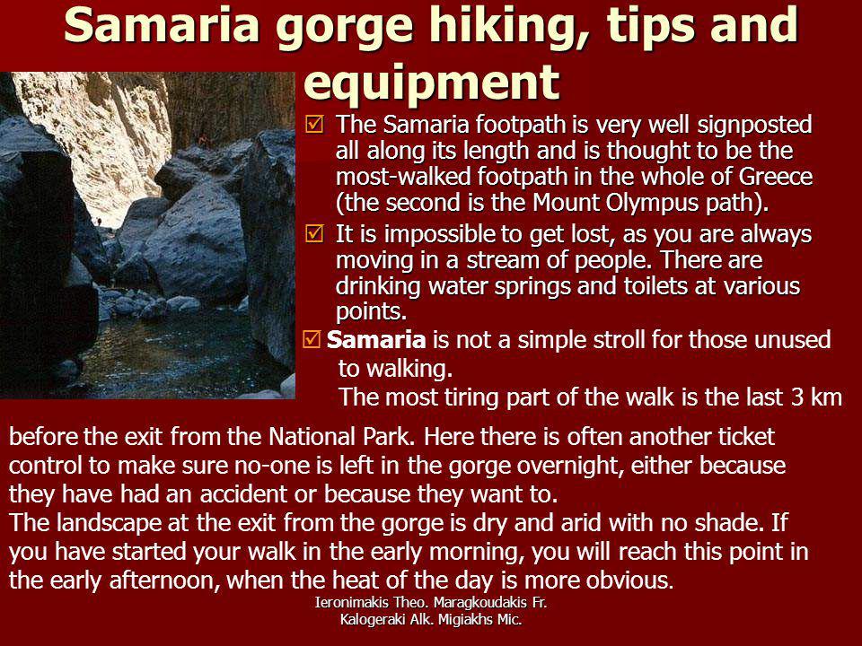 Ieronimakis Theo. Maragkoudakis Fr. Kalogeraki Alk. Migiakhs Mic. Samaria gorge hiking, tips and equipment Τhe Samaria footpath is very well signposte