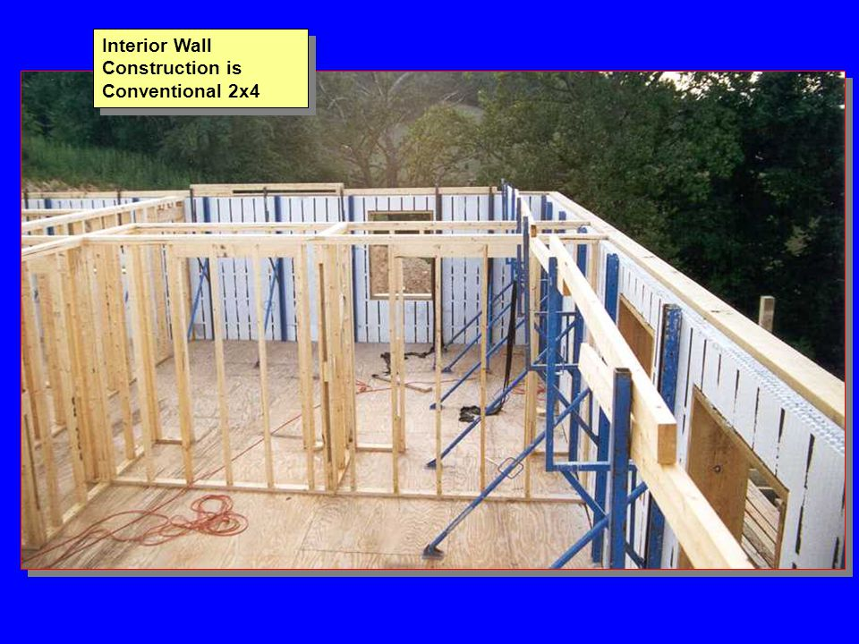 Interior Wall Construction is Conventional 2x4