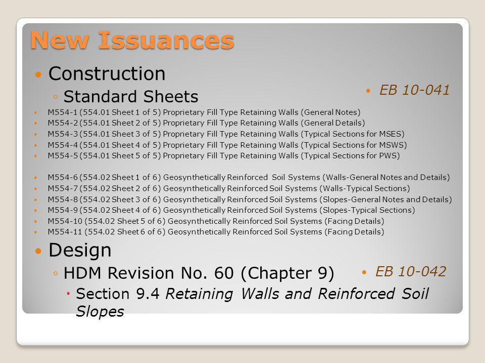 New Issuances Construction Standard Sheets M554-1 (554.01 Sheet 1 of 5) Proprietary Fill Type Retaining Walls (General Notes) M554-2 (554.01 Sheet 2 o