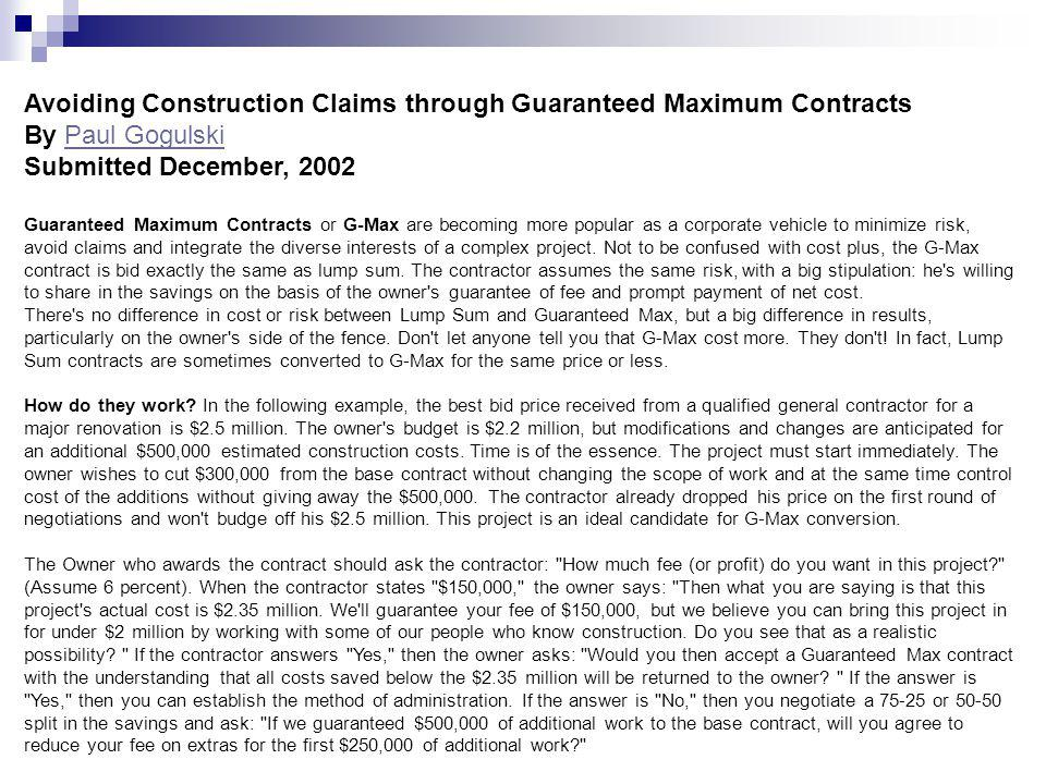 Avoiding Construction Claims through Guaranteed Maximum Contracts By Paul Gogulski Submitted December, 2002Paul Gogulski Guaranteed Maximum Contracts