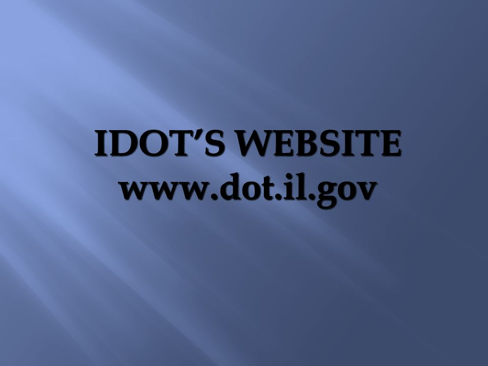 IDOTS WEBSITE www.dot.il.gov
