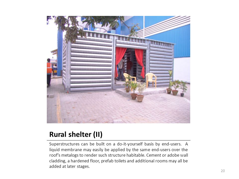 Rural shelter (II) Superstructures can be built on a do-it-yourself basis by end-users. A liquid membrane may easily be applied by the same end-users