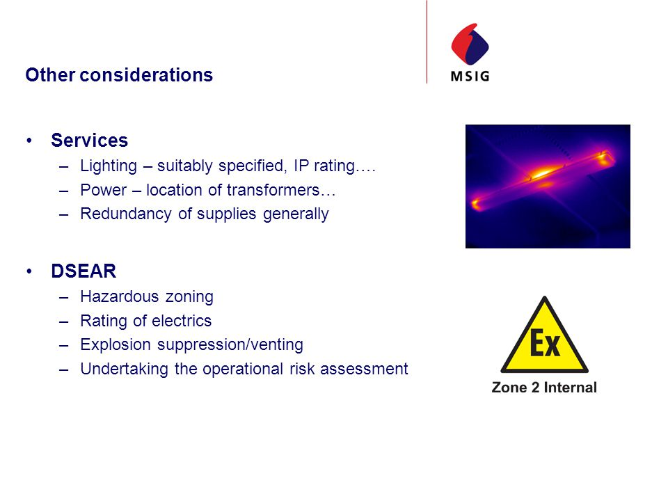 Other considerations Services –Lighting – suitably specified, IP rating….