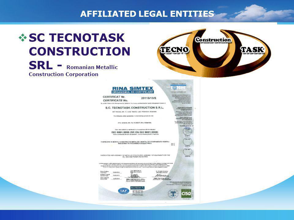 AFFILIATED LEGAL ENTITIES SC TECNOTASK CONSTRUCTION SRL - Romanian Metallic Construction Corporation
