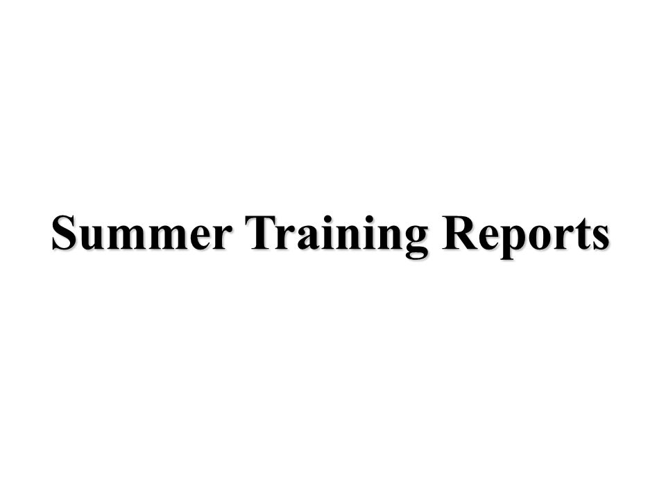 Summer Training Reports