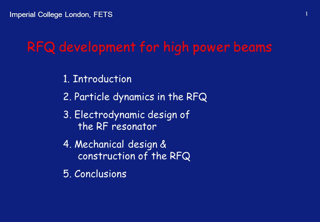 Imperial College London, FETS 2 Introduction The first accelerator structure is most critical because of the high space charge forces at low beam velocities
