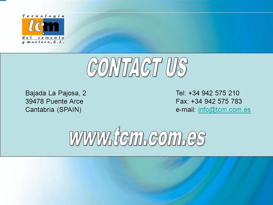 Bajada La Pajosa, 2 39478 Puente Arce Cantabria (SPAIN) Tel: +34 942 575 210 Fax: +34 942 575 783 e-mail: info@tcm.com.esinfo@tcm.com.es
