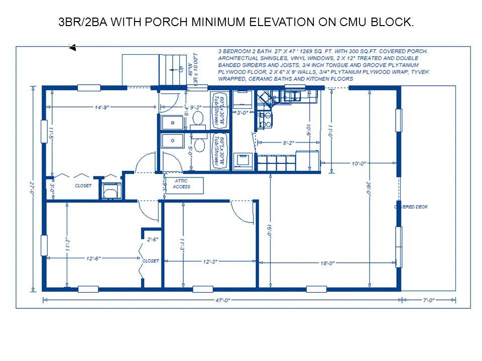 3BR/2BA WITH PORCH MINIMUM ELEVATION ON CMU BLOCK.