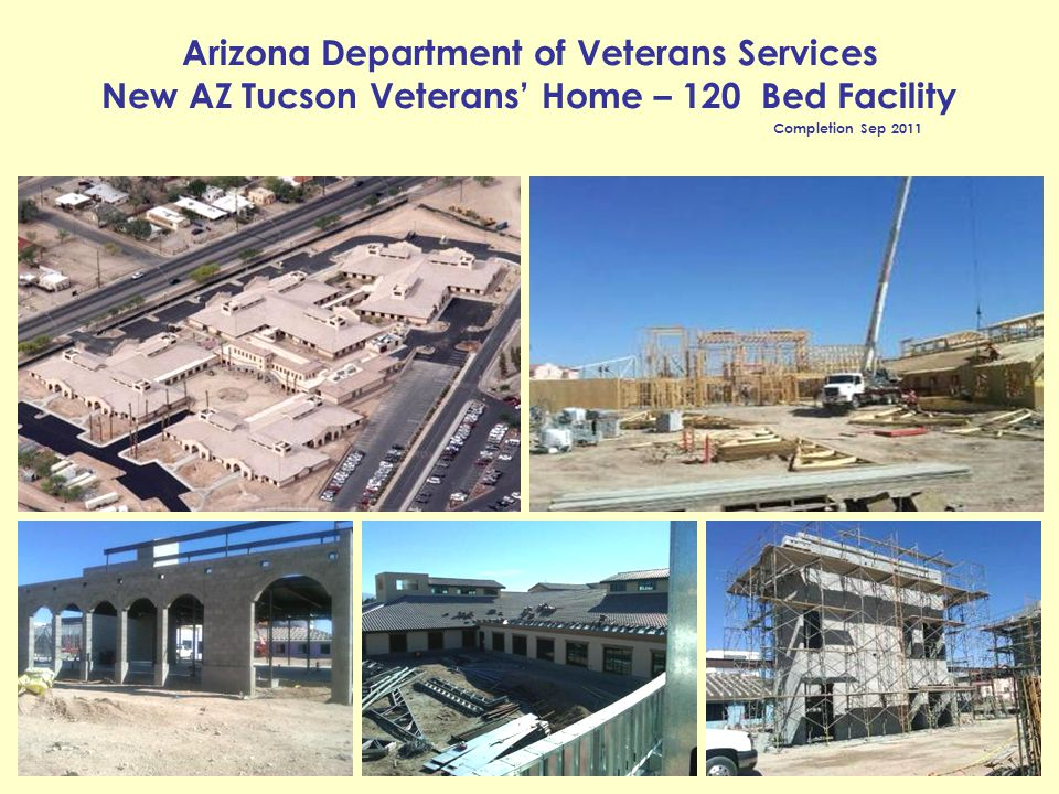 Arizona Department of Veterans Services New AZ Tucson Veterans Home – 120 Bed Facility Completion Sep 2011