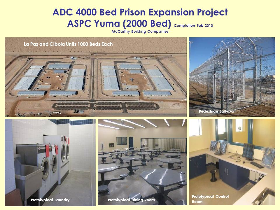 ADC 4000 Bed Prison Expansion Project ASPC Yuma (2000 Bed) Completion Feb 2010 McCarthy Building Companies Prototypical Laundry Prototypical Control R