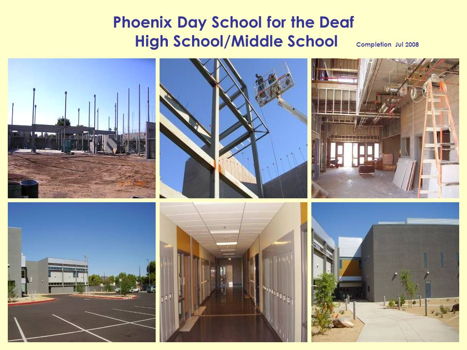 Phoenix Day School for the Deaf High School/Middle School Completion Jul 2008