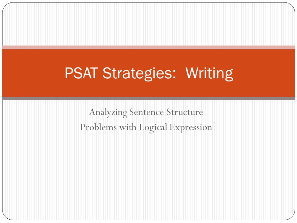 Analyzing Sentence Structure Problems with Logical Expression PSAT Strategies: Writing