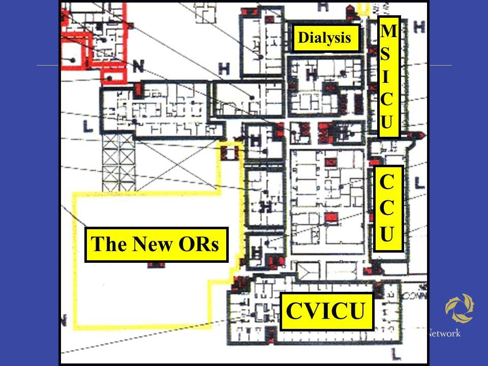 The New ORs MSICUMSICU CVICU CCUCCU Dialysis