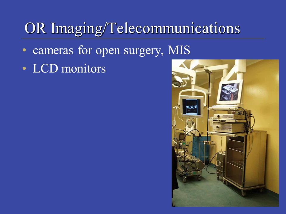 OR Imaging/Telecommunications cameras for open surgery, MIS LCD monitors