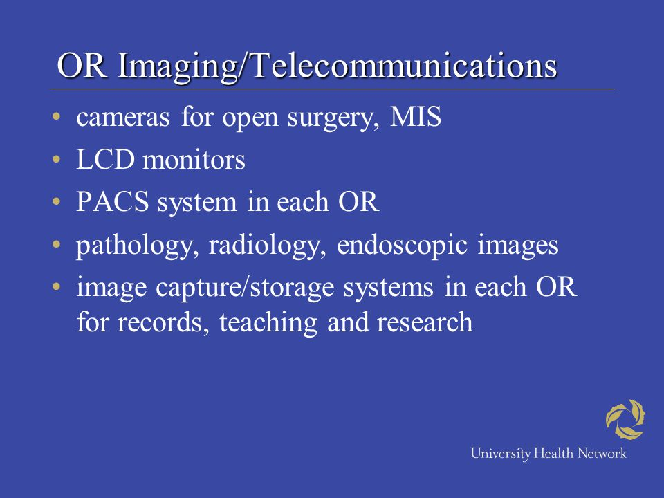 OR Imaging/Telecommunications cameras for open surgery, MIS LCD monitors PACS system in each OR pathology, radiology, endoscopic images image capture/