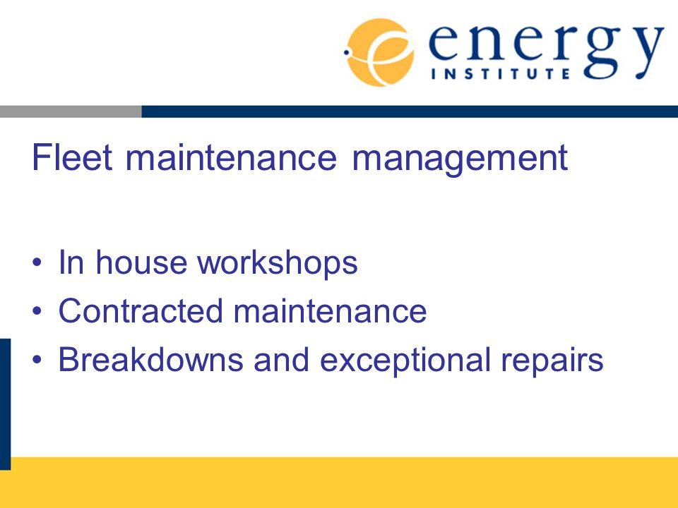 Fleet maintenance management In house workshops Contracted maintenance Breakdowns and exceptional repairs