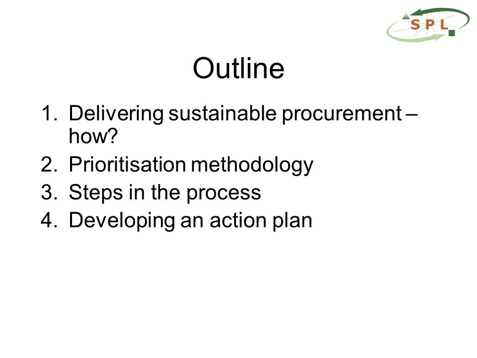Outline 1.Delivering sustainable procurement – how.