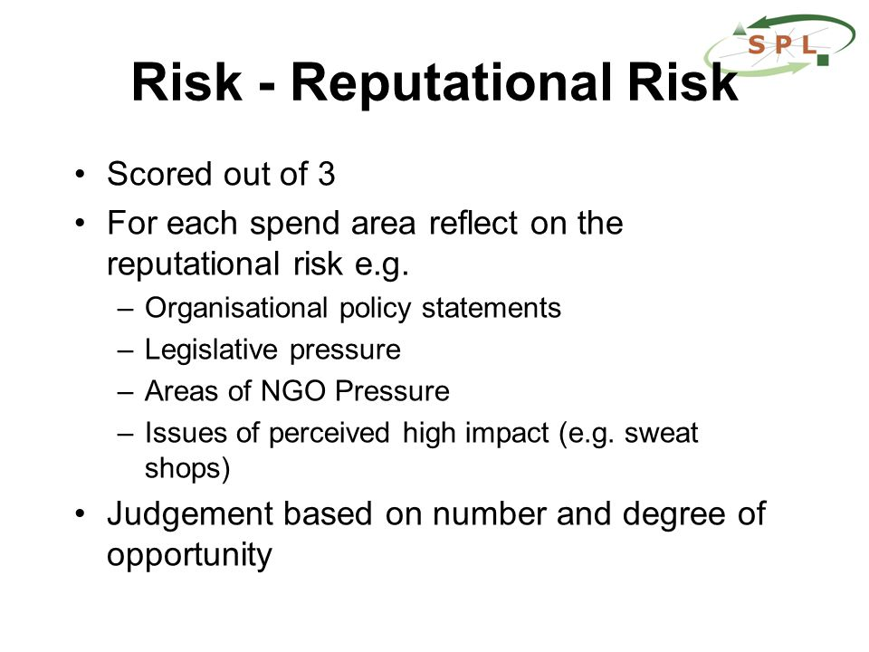Risk - Reputational Risk Scored out of 3 For each spend area reflect on the reputational risk e.g.