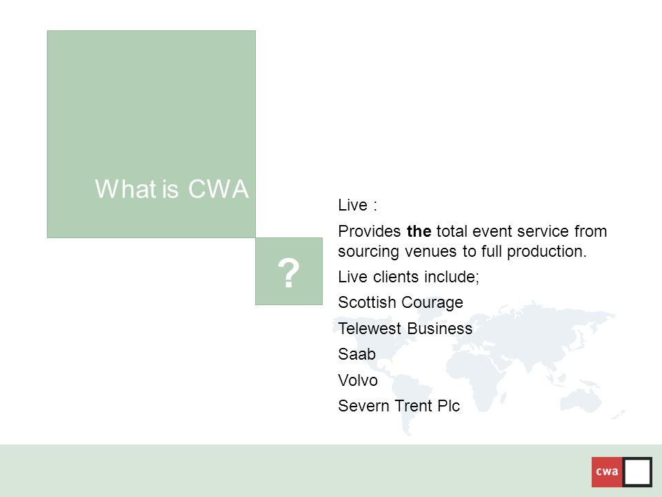 What is CWA Live : Provides the total event service from sourcing venues to full production.