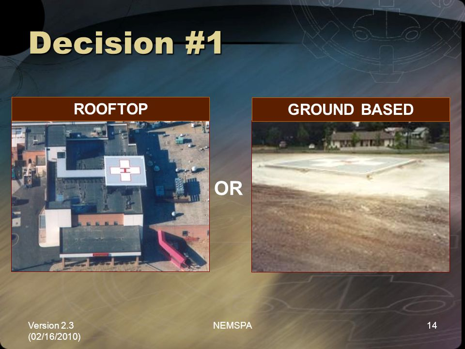 Version 2.3 (02/16/2010) NEMSPA14 ROOFTOP GROUND BASED Decision #1 OR