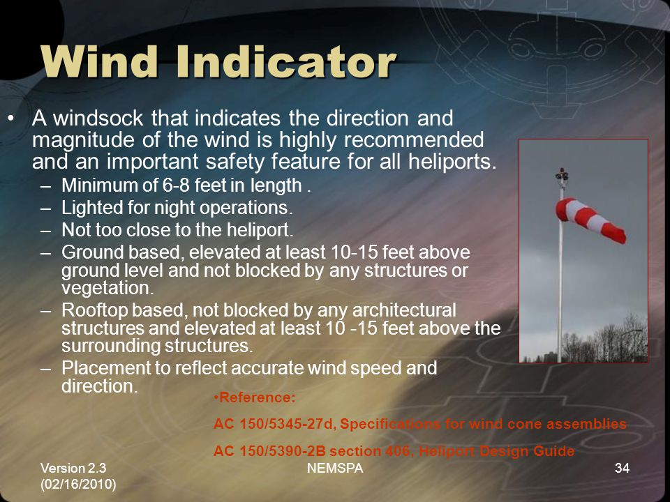 Version 2.3 (02/16/2010) NEMSPA34 Wind Indicator A windsock that indicates the direction and magnitude of the wind is highly recommended and an import