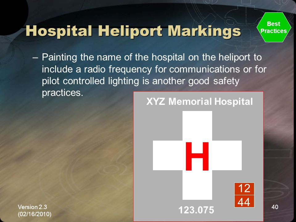 Version 2.3 (02/16/2010) NEMSPA40 Hospital Heliport Markings –Painting the name of the hospital on the heliport to include a radio frequency for commu