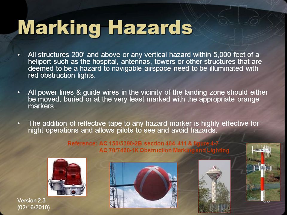 Version 2.3 (02/16/2010) NEMSPA53 Marking Hazards All structures 200 and above or any vertical hazard within 5,000 feet of a heliport such as the hosp