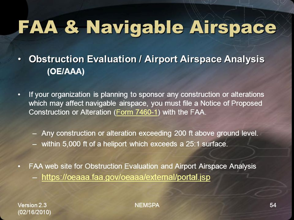 Version 2.3 (02/16/2010) NEMSPA54 FAA & Navigable Airspace Obstruction Evaluation / Airport Airspace AnalysisObstruction Evaluation / Airport Airspace