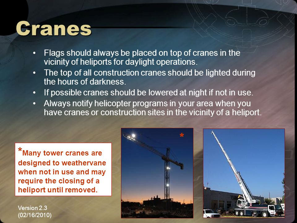 Version 2.3 (02/16/2010) NEMSPA55 Cranes Flags should always be placed on top of cranes in the vicinity of heliports for daylight operations. The top