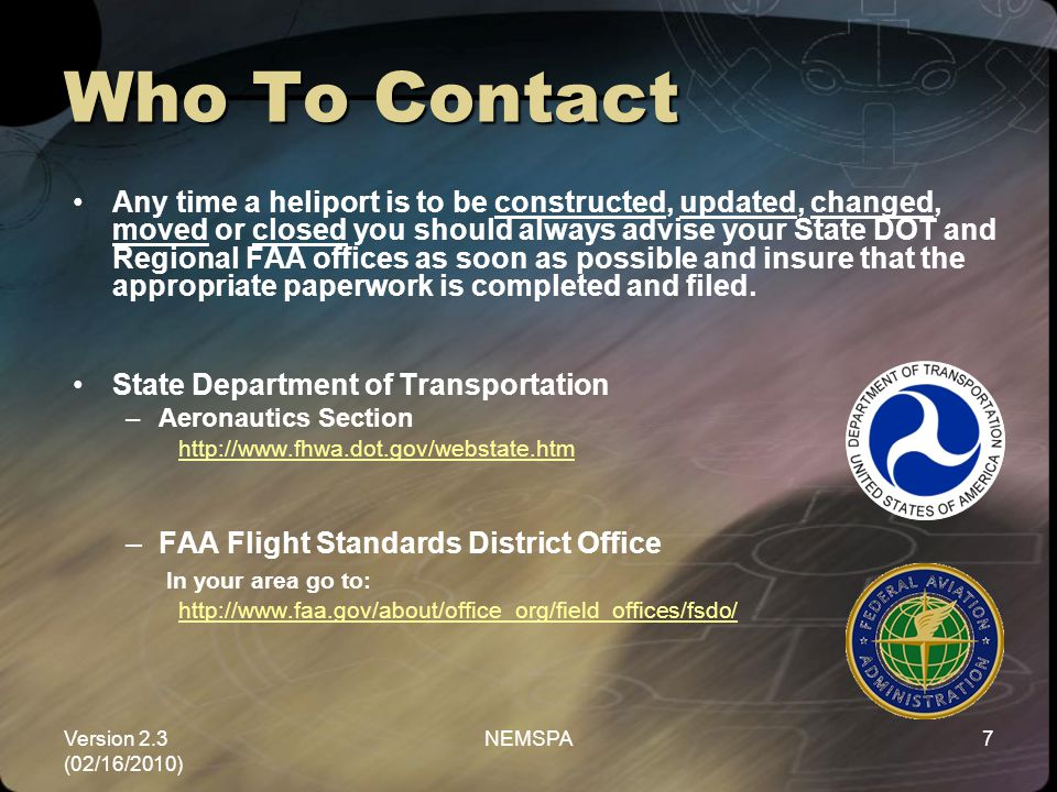 Version 2.3 (02/16/2010) NEMSPA7 Who To Contact Any time a heliport is to be constructed, updated, changed, moved or closed you should always advise y