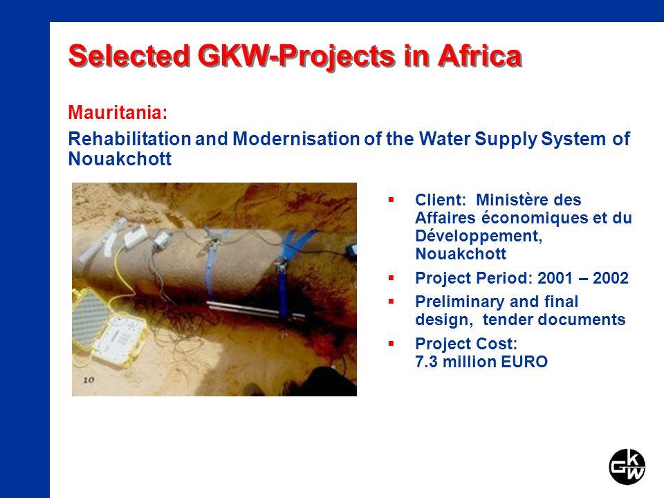 Selected GKW-Projects in Africa Client: Ministère des Affaires économiques et du Développement, Nouakchott Project Period: 2001 – 2002 Preliminary and