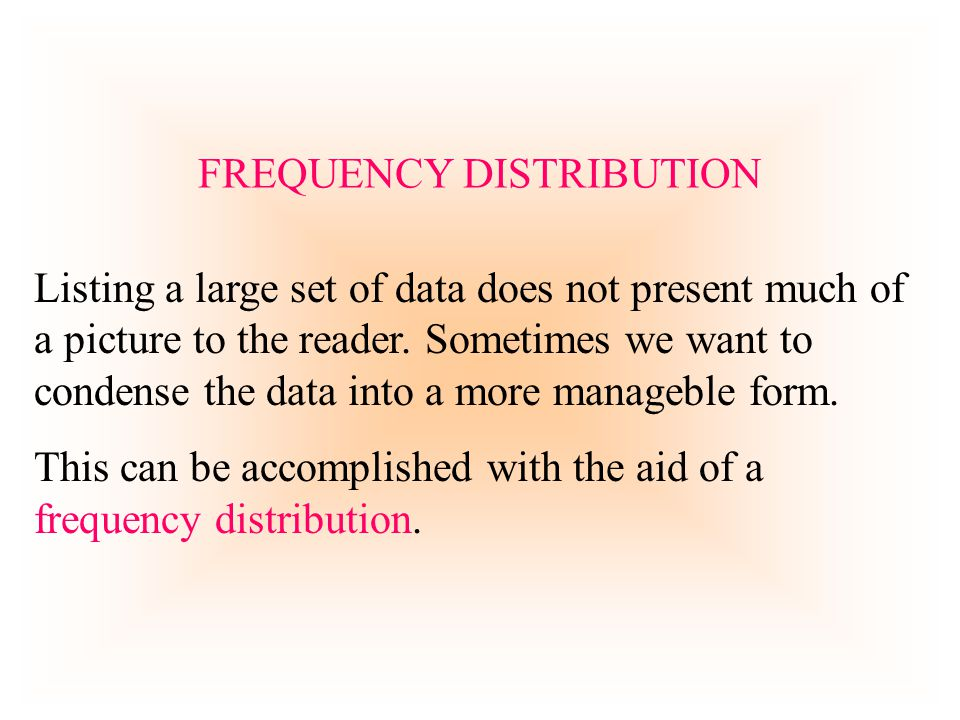 The frequency for x=1 is 3 To demonstrate the concept of a frequency distribution, lets use the following set of data: 3 2 2 3 2 4 4 1 2 2 4 3 2 0 2 2 1 3 3 1 A frequency distribution is used to represent this set of data by listing the x values with their frequencies.