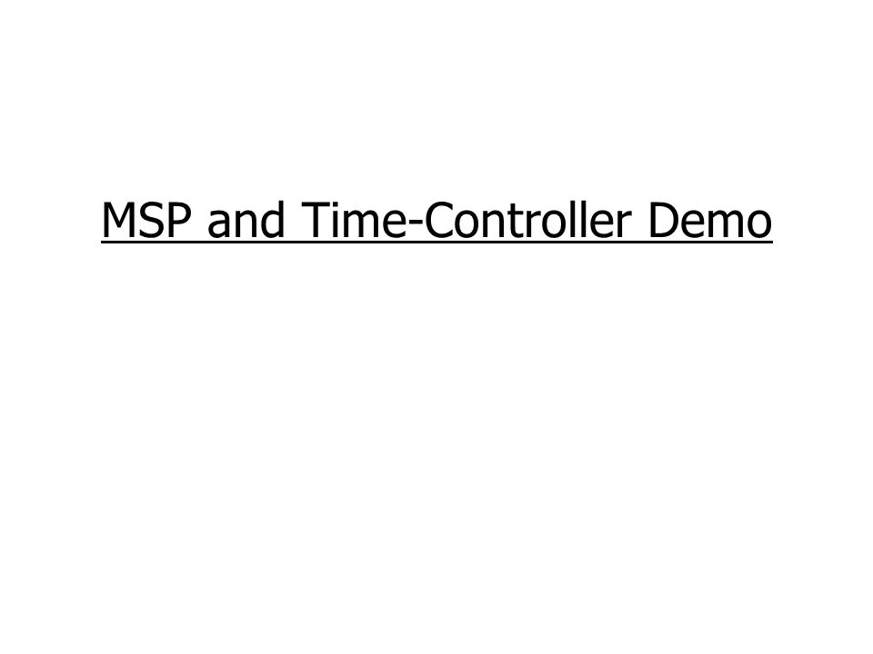 MSP and Time-Controller Demo