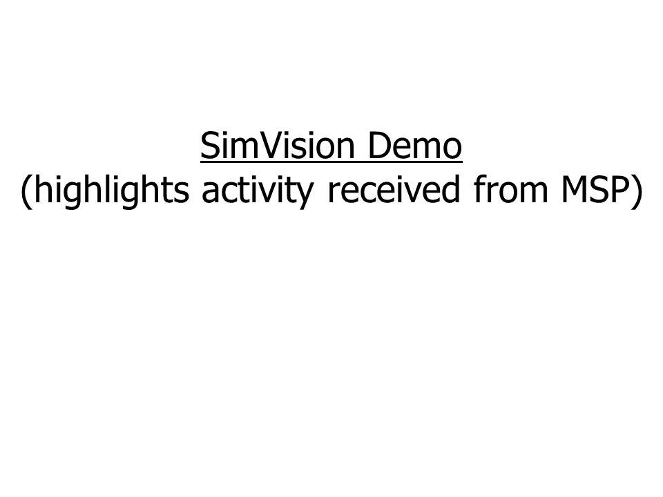 SimVision Demo (highlights activity received from MSP)