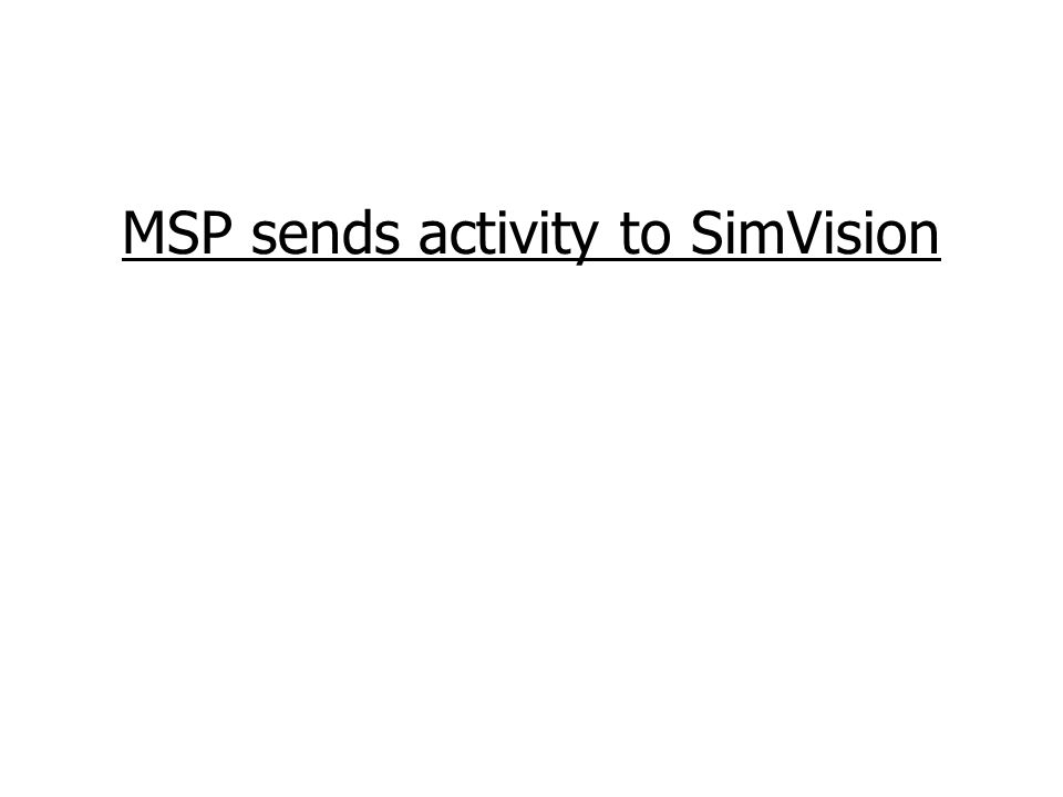 MSP sends activity to SimVision