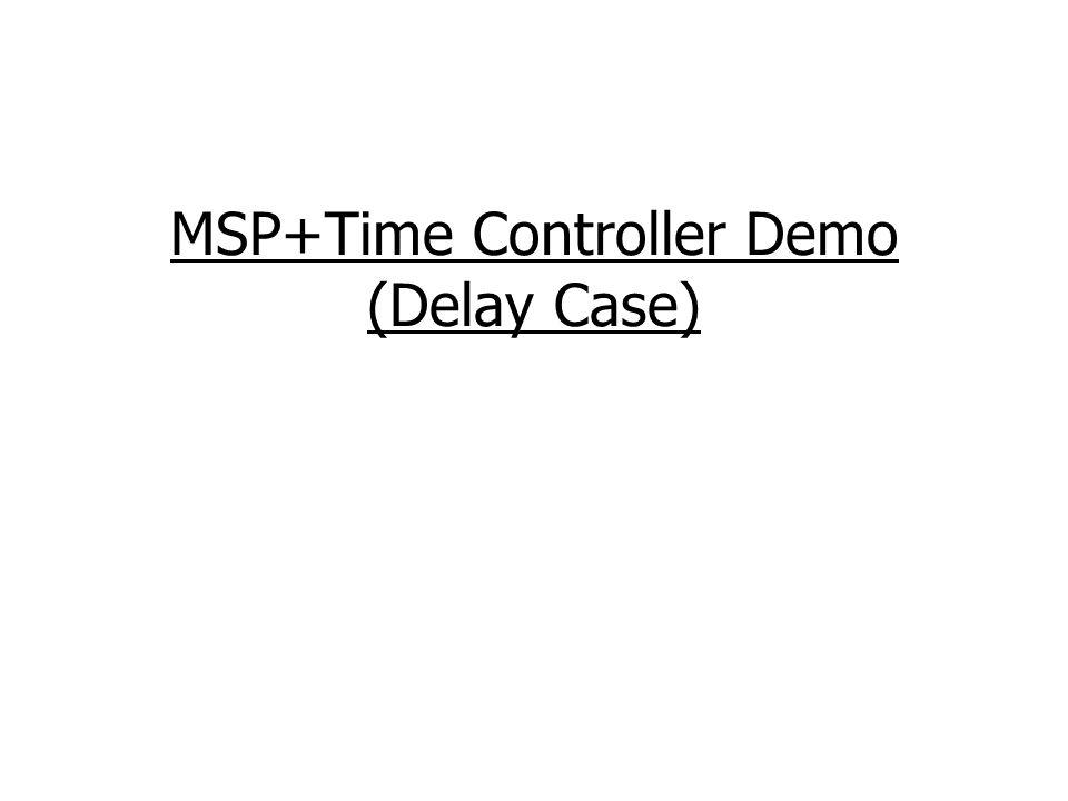 MSP+Time Controller Demo (Delay Case)