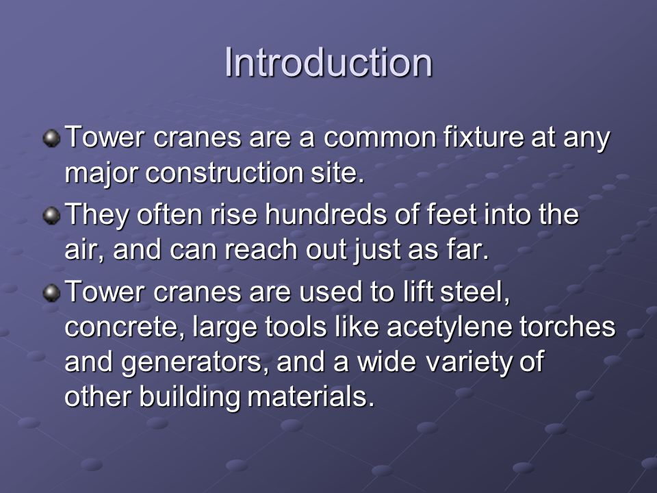 Introduction Tower cranes are a common fixture at any major construction site.