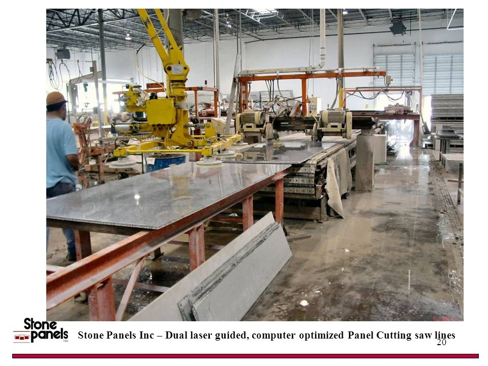 Stone Panels Inc – Dual laser guided, computer optimized Panel Cutting saw lines 20