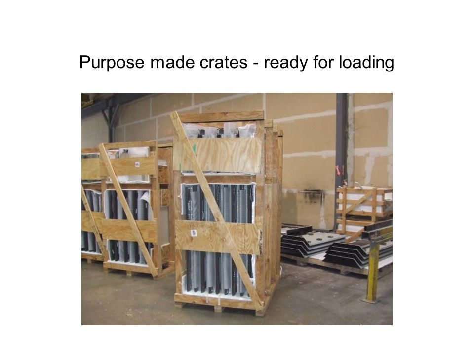Purpose made crates - ready for loading