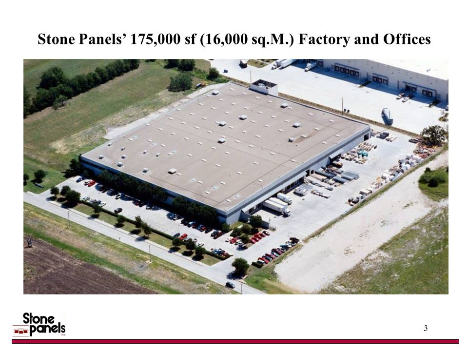 Stone Panels 175,000 sf (16,000 sq.M.) Factory and Offices 3