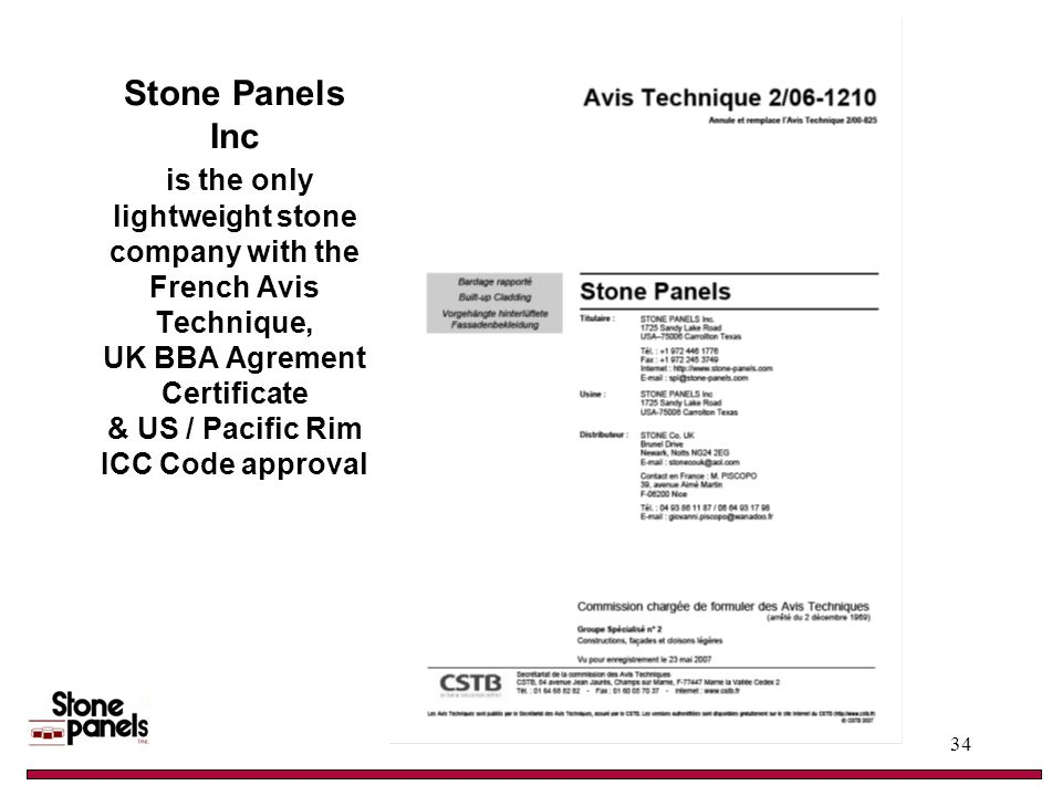 Stone Panels Inc is the only lightweight stone company with the French Avis Technique, UK BBA Agrement Certificate & US / Pacific Rim ICC Code approval 34