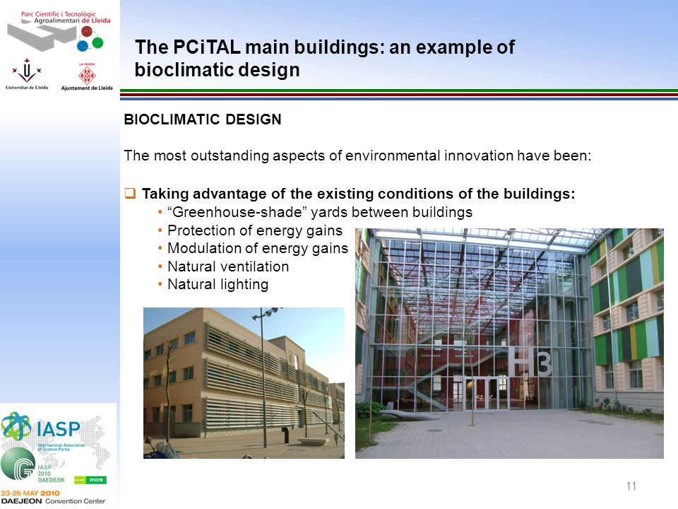 11 BIOCLIMATIC DESIGN The most outstanding aspects of environmental innovation have been: Taking advantage of the existing conditions of the buildings