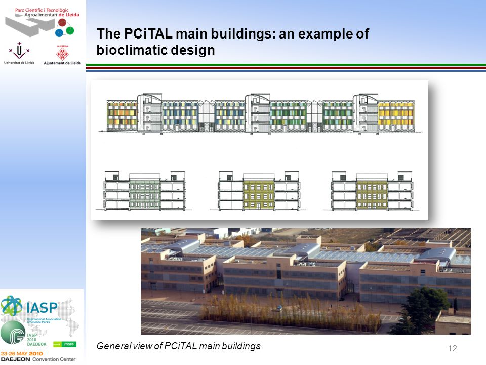 General view of PCiTAL main buildings 12 The PCiTAL main buildings: an example of bioclimatic design