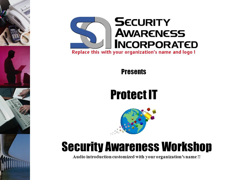 Copyright 2001-2003 - Security Awareness, Inc (This notice and logo does not appear in the licensed version) Phrases Use the first letter of each word in a phrase or sentence.