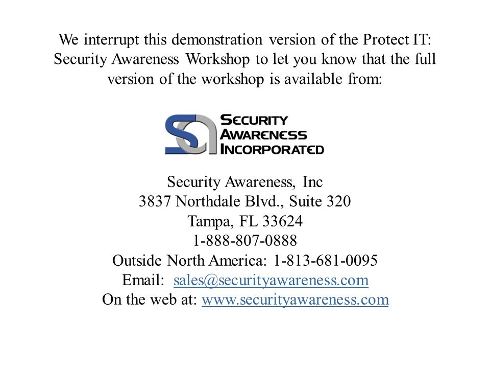 Presents Security Awareness Workshop Audio introduction customized with your organizations name !! Protect IT