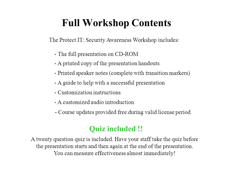 Full Workshop Contents The full version of the workshop covers the topics of: The information contained within this workshop has been considered inval